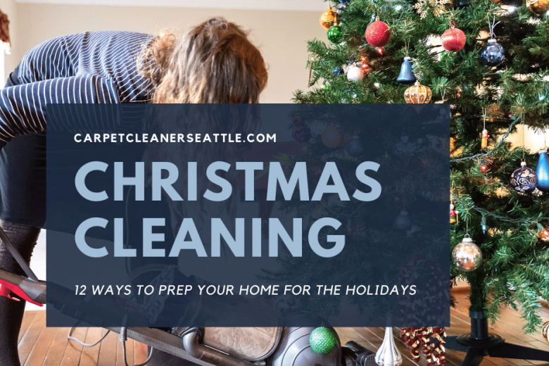 12 December Cleaning Tips Holiday Cleaning Checklist Pureclean Carpet Cleaning
